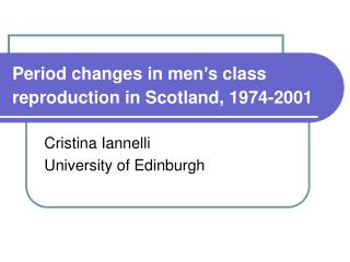 Period changes in men's class reproduction in Scotland, 1974-2001