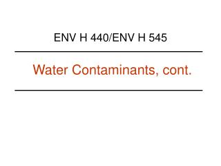 Water Contaminants, cont.