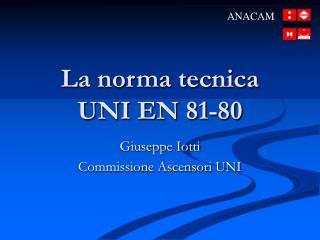 La norma tecnica  UNI EN 81-80