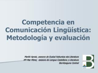 Competencia en Comunicaci n Ling  stica: Metodolog a y evaluaci n