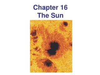 Chapter 16 The Sun