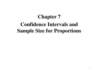 Chapter 7 Confidence Intervals and Sample  Size for Proportions