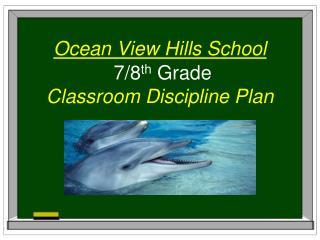 7/8 th  Grade  Classroom Discipline Plan