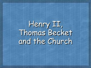 Henry II, Thomas Becket and the Church