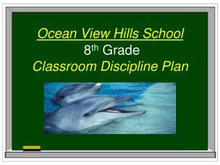8 th  Grade  Classroom Discipline Plan