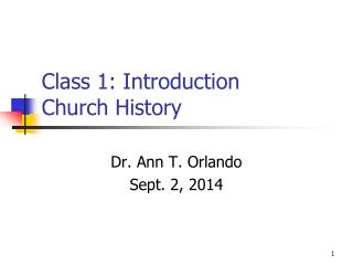 Class 1: Introduction Church History