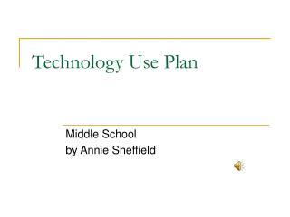 Technology Use Plan