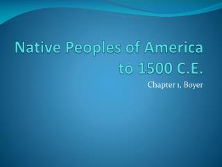 Native Peoples of America  to 1500 C.E.