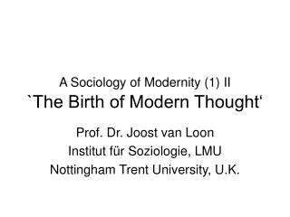 A Sociology of Modernity (1) II `The Birth of Modern Thought'
