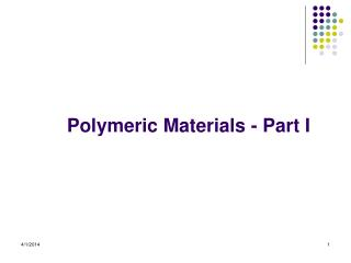 Polymeric Materials - Part I