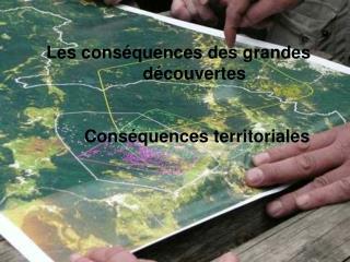 Les conséquences des grandes découvertes  Conséquences territoriales