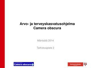 Arvo- ja terveyskasvatusohjelma Camera obscura