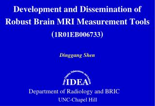 Development and Dissemination of Robust Brain MRI Measurement Tools ( 1R01EB006733 )