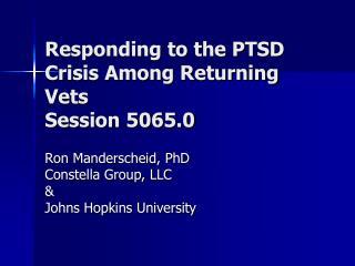Responding to the PTSD Crisis Among Returning Vets Session 5065.0