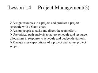 Assign resources to a project and produce a project schedule with a Gantt chart.
