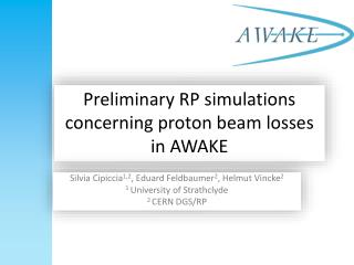 Preliminary  RP simulations concerning proton beam losses in AWAKE