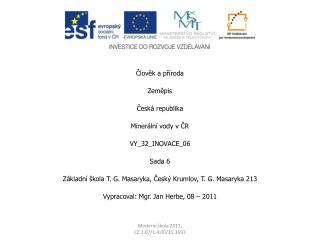 Člověk a příroda Zeměpis Česká republika Minerální vody v ČR VY_32_INOVACE_06 Sada 6
