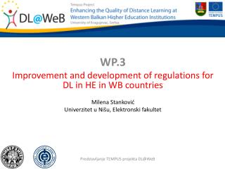 WP.3 Improvement and development of regulations for DL in HE in WB  countries Milena Stankovi ć