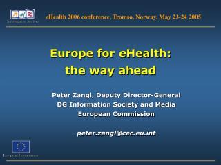 Europe for  e Health:  the way ahead