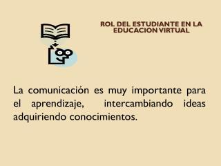ROL DEL ESTUDIANTE EN LA EDUCACION VIRTUAL