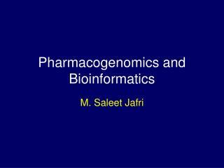 Pharmacogenomics and Bioinformatics