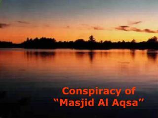 Conspiracy of   Masjid Al Aqsa