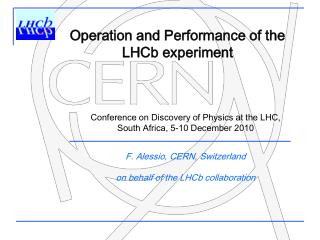 Operation and Performance of the LHCb experiment