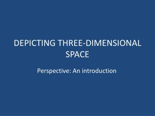 DEPICTING THREE-DIMENSIONAL SPACE