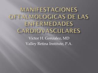 Manifestaciones oftalmológicas de las enfermedades cardiovasculares