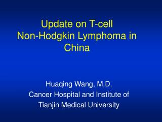 Update on T-cell  Non-Hodgkin Lymphoma in China