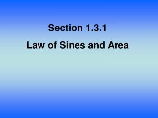 Section 1.3.1 Law of Sines and Area