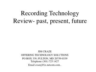 Recording Technology Review- past, present, future
