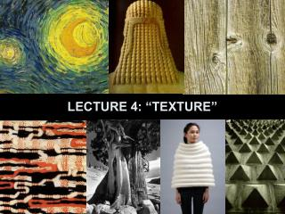 """LECTURE 4: """"TEXTURE"""""""