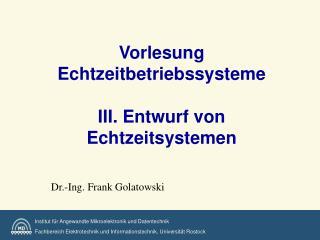Vorlesung Echtzeitbetriebssysteme   III. Entwurf von Echtzeitsystemen