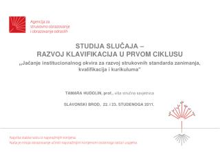 TAMARA HUDOLIN, prof.,  viša stručna savjetnica SLAVONSKI BROD,  22. i 23. STUDENOGA 2011.