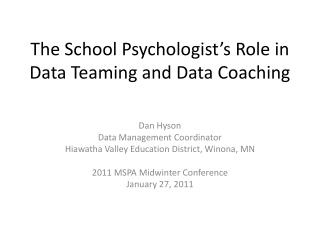 The School Psychologist�s Role in Data Teaming and Data Coaching