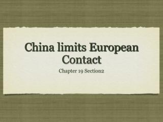 China limits European Contact