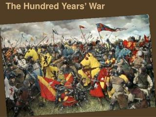 The Hundred Years �  War