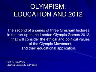 OLYMPISM:  EDUCATION AND 2012
