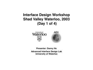 Interface Design Workshop  Shad Valley Waterloo, 2003  Day 1 of 4
