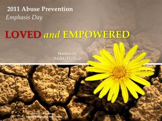 LOVED and  EMPOWERED Written by  Mable Dunbar