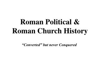 Roman Political  Roman Church History