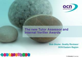 Bob Glozier, Quality Reviewer OCN Eastern Region