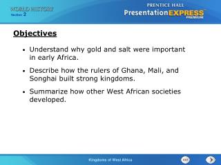 Understand why gold and salt were important in early Africa.