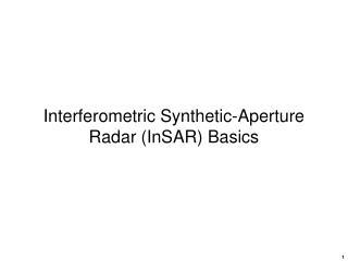Interferometric Synthetic-Aperture Radar (InSAR) Basics