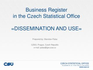 Business Register in the Czech Statistical Office  DISSEMINATION AND USE
