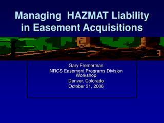 Managing  HAZMAT Liability in Easement Acquisitions