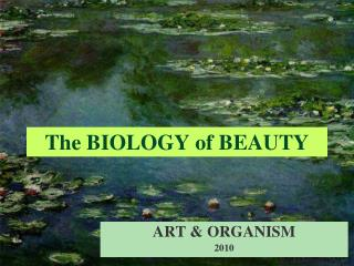 The BIOLOGY of BEAUTY