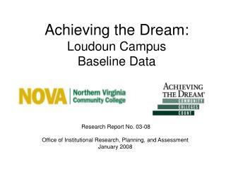 Achieving the Dream:  Loudoun Campus  Baseline Data