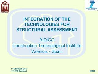 INTEGRATION OF THE TECHNOLOGIES FOR STRUCTURAL ASSESSMENT